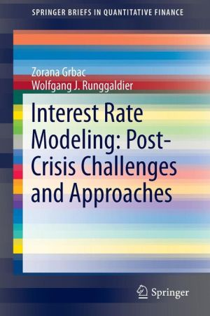 Interest Rate Modeling: Post-Crisis Challenges and Approaches