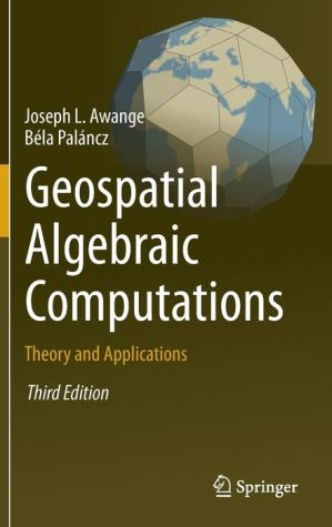 Geospatial Algebraic Computations: Theory and Applications