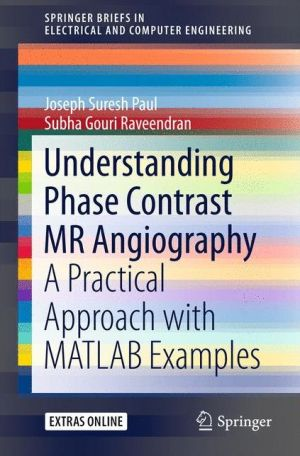Understanding Phase Contrast MR Angiography: A Practical Approach with MATLAB examples