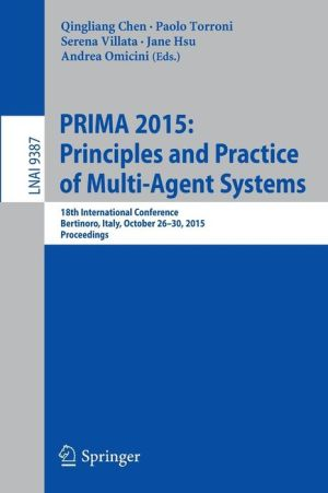 PRIMA 2015: Principles and Practice of Multi-Agent Systems: 18th International Conference, Bertinoro, Italy, October 26-30, 2015, Proceedings