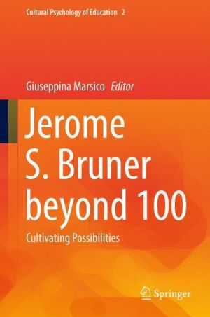 Jerome S. Bruner beyond 100: Cultivating Possibilities