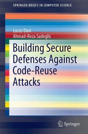 Building Secure Defenses Against Code-Reuse Attacks