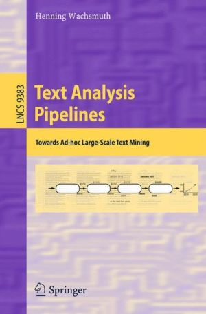 Text Analysis Pipelines: Towards Ad-hoc Large-Scale Text Mining