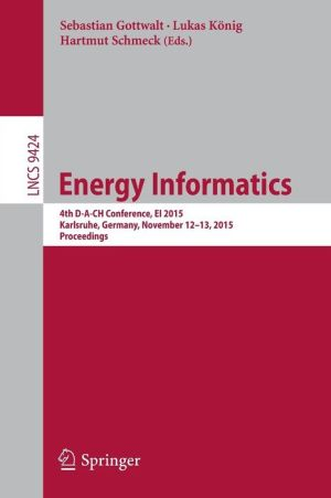Energy Informatics: 4th D-A-CH Conference, EI 2015, Karlsruhe, Germany, November 12-13, 2015, Proceedings