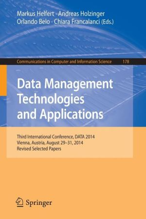 Data Management Technologies and Applications: Third International Conference, DATA 2014, Vienna, Austria, August 29-31, 2014, Revised Selected papers