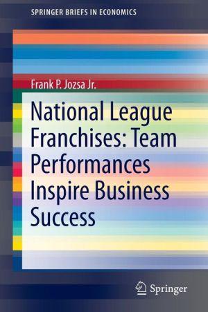 National League Franchises: Team Performances Inspire Business Success