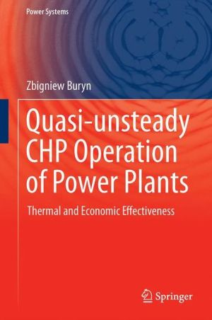 Quasi-unsteady CHP Operation of Power Plants: Thermal and Economic Effectiveness