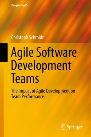 Agile Software Development Teams: The Impact of Agile Development on Team Performance