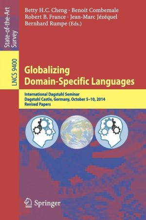 Globalizing Domain-Specific Languages: International Dagstuhl Seminar, Dagstuhl Castle, Germany, October 5-10, 2014, Revised Papers