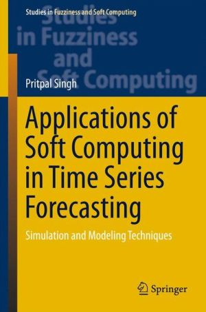 Applications of Soft Computing in Time Series Forecasting: Simulation and Modeling Techniques