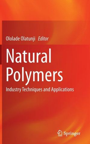 Natural Polymers: Industry Techniques and Applications