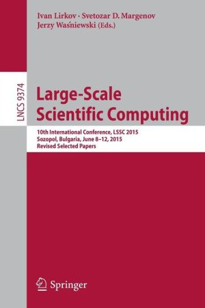 Large-Scale Scientific Computing: 9th International Conference, LSSC 2015, Sozopol, Bulgaria, June 8-12, 2015. Revised Selected Papers