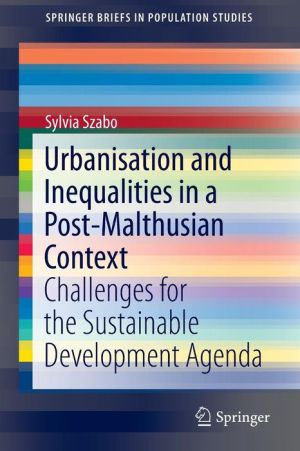 Urbanisation and Inequalities in a Post-Malthusian Context: Challenges for the Sustainable Development Agenda