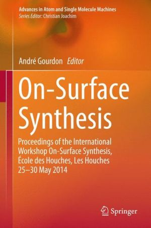 On-Surface Synthesis: Proceedings of the International Workshop On-Surface Synthesis, École des Houches, Les Houches 25-30 May 2014