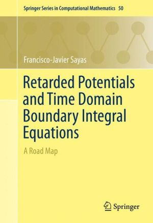 Retarded Potentials and Time Domain Boundary Integral Equations: A Road Map