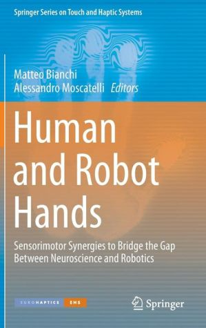 Human and Robot Hands: Sensorimotor Synergies to Bridge the Gap Between Neuroscience and Robotics