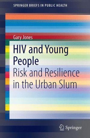 HIV and Young People: Risk and Resilience in the Urban Slum