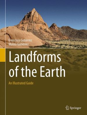 Landforms of the Earth: An Illustrated Guide