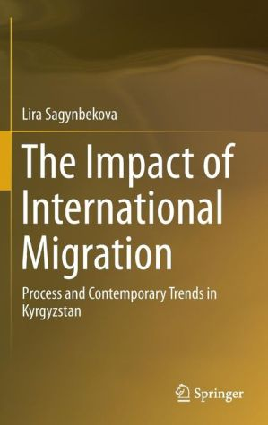 The Impact of International Migration: Process and Contemporary Trends in Kyrgyzstan