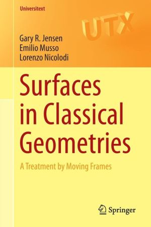 Surfaces in Classical Geometries: A Treatment by Moving Frames