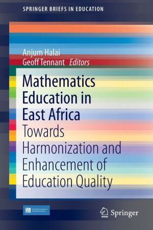 Mathematics Education in East Africa: Towards Harmonisation and Enhancement of Education Quality