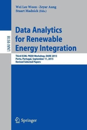Data Analytics for Renewable Energy Integration: Third ECML PKDD Workshop, DARE 2015, Porto, Portugal, September 11, 2015. Revised Selected Papers