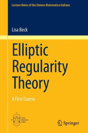 Elliptic Regularity Theory: A First Course