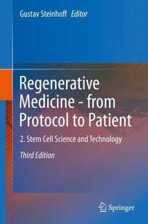 Regenerative Medicine - from Protocol to Patient: Stem Cell Science and Technology