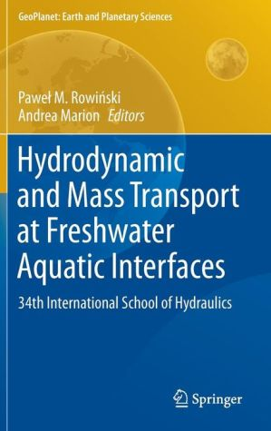 Hydrodynamic and Mass Transport at Freshwater Aquatic Interfaces: 34th International School of Hydraulics