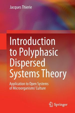 Introduction to Polyphasic Dispersed Systems Theory: Application to Open Systems of Microorganisms' Culture