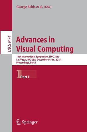 Advances in Visual Computing: 11th International Symposium, ISVC 2015, Las Vegas, NV, USA, December 14-16, 2015, Proceedings, Part I
