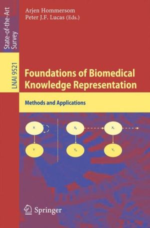 Foundations of Biomedical Knowledge Representation: Methods and Applications