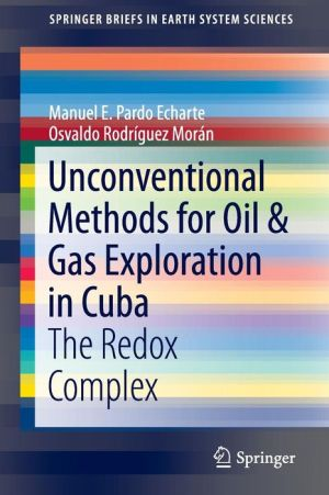 Unconventional Methods for Oil & Gas Exploration in Cuba: The Redox Complex