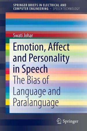 Emotion, Affect and Personality in Speech: The Bias of Language and Paralanguage