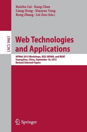 Web Technologies and Applications: APWeb 2015 Workshops, BSD, WMA, and BDAT, Guangzhou, China, September 18, 2015, Revised Selected Papers