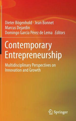 Contemporary Entrepreneurship: Multidisciplinary Perspectives on Innovation and Growth