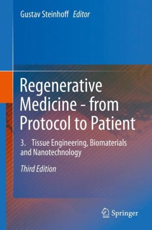 Regenerative Medicine - from Protocol to Patient: Tissue Engineering, Biomaterials and Nanotechnology