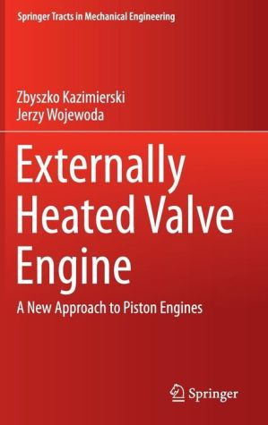 Externally Heated Valve Engine: A New Approach to Piston Engines