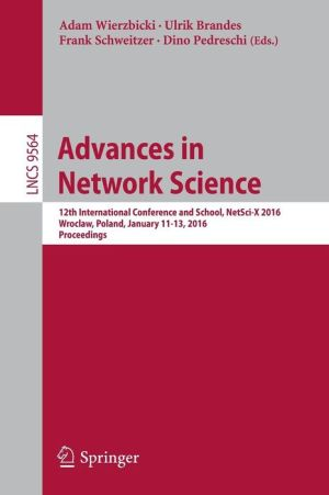 Advances in Network Science: 12th International Conference and School, NetSci-X 2016, Wroclaw, Poland, January 11-13, 2016, Proceedings