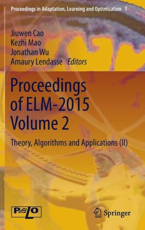 Proceedings of ELM-2015 Volume 2: Theory, Algorithms and Applications (II)