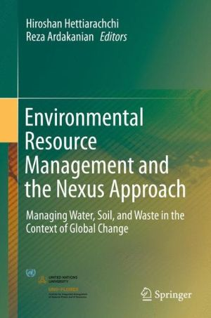 Environmental Resource Management and the Nexus Approach: Managing Water, Soil, and Waste in the Context of Global Change