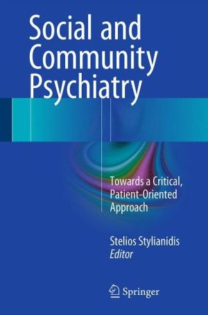 Social and Community Psychiatry: Towards a Critical, Patient-Oriented Approach