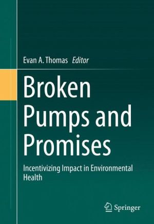 Broken Pumps and Promises: Incentivizing Impact in Environmental Health