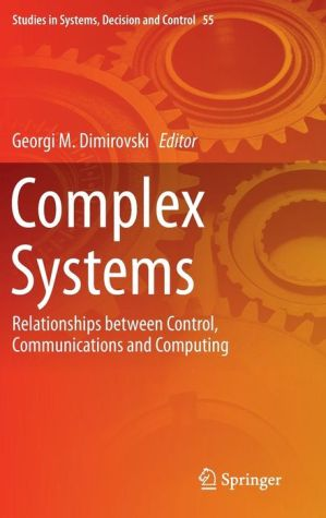Complex Systems: Relationships between Control, Communications and Computing