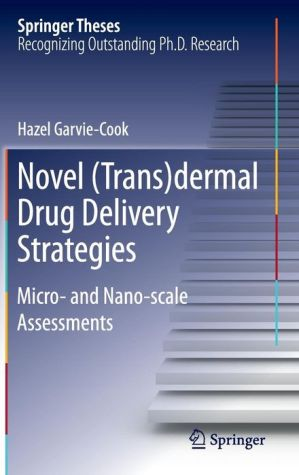 Novel (Trans)dermal Drug Delivery Strategies: Micro- and Nano-scale Assessments