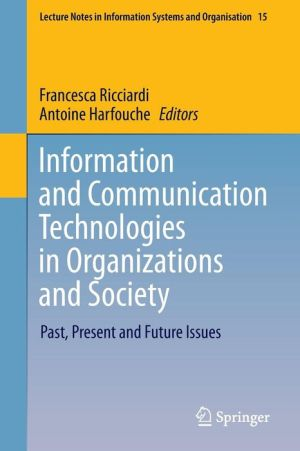 Information and Communication Technologies in Organization and Society: Past, Present and Future Issues
