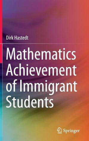 Mathematics Achievement of Immigrant Students