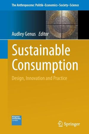 Sustainable Consumption: Design, Innovation and Practice
