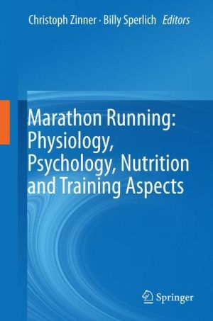Marathon Running: Physiology, Psychology, Nutrition and Training Aspects