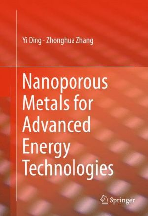 Nanoporous Metals for Advanced Energy Technologies